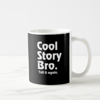 Cool Story Bro. Tell it again. 3 Basic White Mug