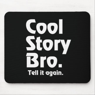 Cool Story Bro. Tell it again.3 Mouse Mat