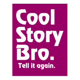 Cool Story Bro. Tell it again.3 Postcard