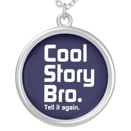 Cool Story Bro. Tell it again. 5 Round Pendant Necklace
