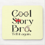 Cool Story Bro. Tell it again. 7