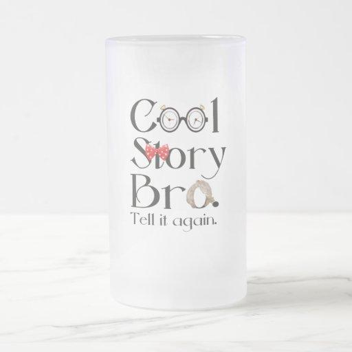 Cool Story Bro. Tell it again. 7 Coffee Mug
