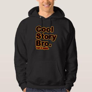 Cool Story Bro. Tell it again. (blk/org) Hoodie