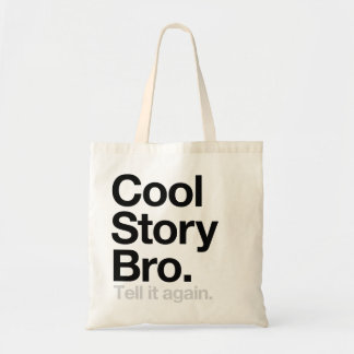 Cool Story Bro. Tell it again Budget Tote Bag