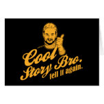 cool story bro. tell it again. card