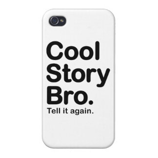 Cool Story Bro. Tell it Again Cover For iPhone 4