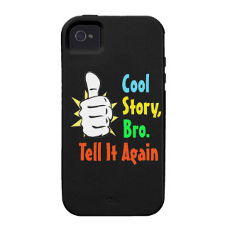 Cool Story Bro Tell It Again Gift Case-Mate iPhone 4 Cases