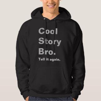 Cool Story Bro, Tell it again Hoodie
