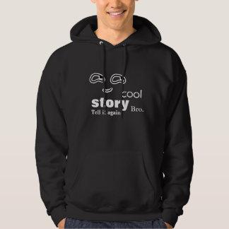 Cool story bro - Tell it again Hoodie