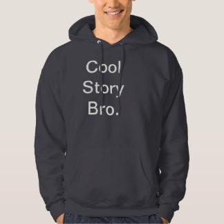 Cool Story Bro. Tell it again. Hoodies
