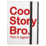 Cool Story Bro. Tell it Again iPad Air Covers