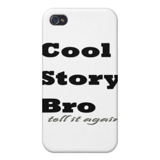 Cool Story Bro Tell it Again Covers For iPhone 4
