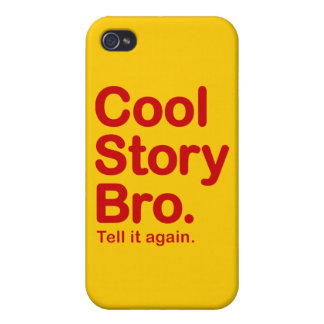 Cool Story Bro Tell it Again Cover For iPhone 4