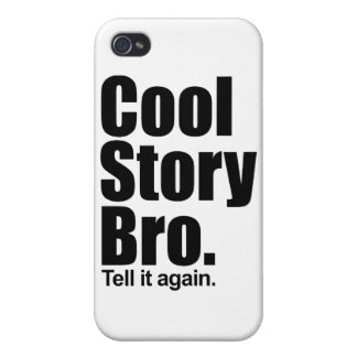 Cool Story Bro Tell it again iPhone 4/4S Cases