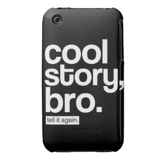 Cool Story, Bro Tell It Again iPhone Case iPhone 3 Cases
