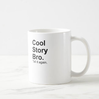 Cool Story Bro. Tell it Again Meme Basic White Mug