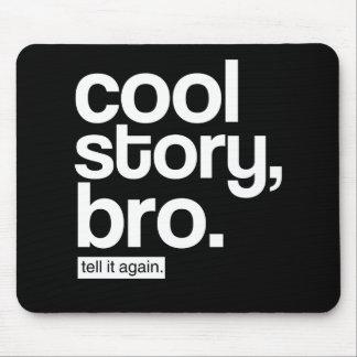 Cool Story, Bro. Tell It Again. mousepad