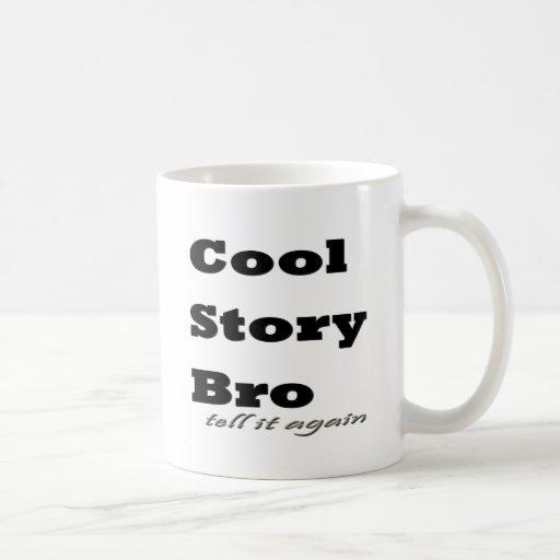 Cool Story Bro. Tell it Again Mug