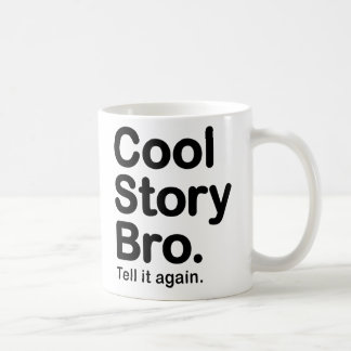 Cool Story Bro Tell it again Mug