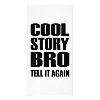 Cool story bro tell it again photo cards
