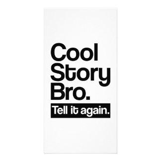 Cool story bro tell it again custom photo card