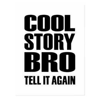 Cool story bro tell it again postcard