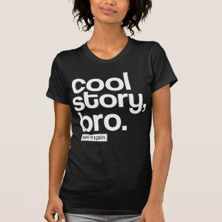 Cool Story, Bro. Tell It Again. Shirt
