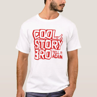Cool Story Bro - Tell it Again T-Shirt