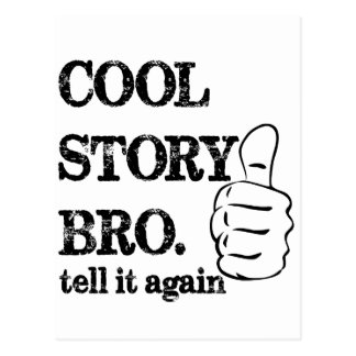 Cool story bro tell it again thumbs up postcard