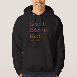 Cool Story Bro. Tell it again. (tobe) Hoodie