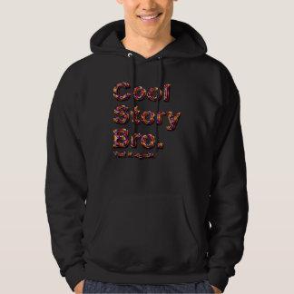 Cool Story Bro. Tell it again. (tobe) Sweatshirt