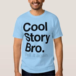 Cool Story Bro. Tell it again Tshirt