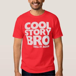 Cool Story Bro Tell It Again Tshirts