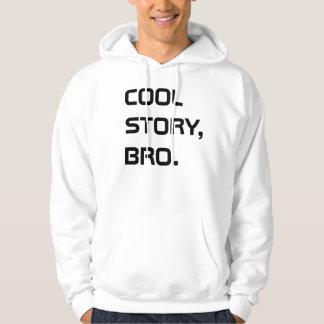 Cool_Story_Bro Tell it Hoodie