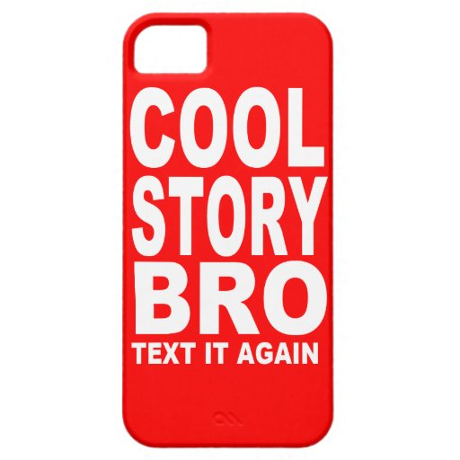 Cool Story Bro, Text It Again iPhone 5 Covers