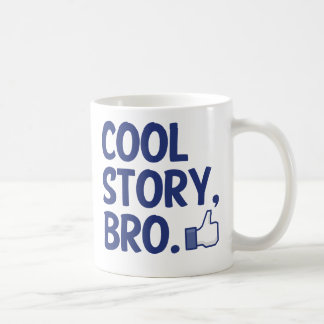COOL STORY BRO THUMBS UP! I LIKE THIS! COFFEE MUG