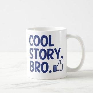 COOL STORY BRO THUMBS UP! I LIKE THIS! CLASSIC WHITE COFFEE MUG