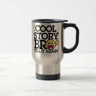 Cool Story bro Travel Mug