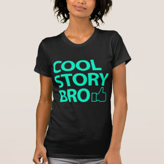 Cool Story Bro Tee Shirt