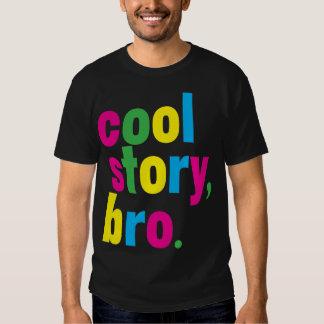 cool story, bro. tshirt