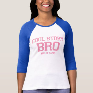 Cool Story Bro. (VyWPk) T-Shirt