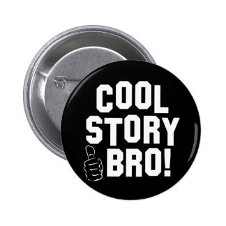 Cool Story Bro! with Thumbs Up 6 Cm Round Badge