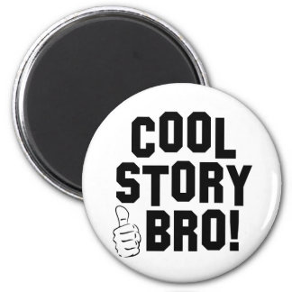 Cool Story Bro! with Thumbs Up 6 Cm Round Magnet