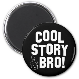 Cool Story Bro! with Thumbs Up Magnet