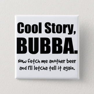 Cool Story, Bubba 15 Cm Square Badge