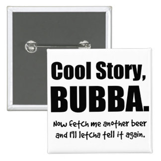 Cool Story, Bubba Pinback Button