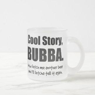 Cool Story, Bubba Coffee Mugs