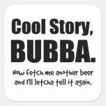 Cool Story, Bubba Square Sticker