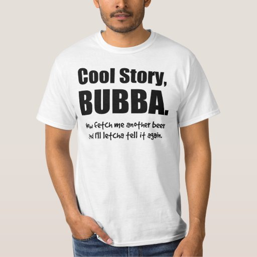 Cool Story, Bubba T-Shirt