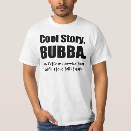 Cool Story, Bubba T-Shirt